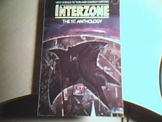 Interzone: The 1st Anthology: New Science Fiction and Fantasy Writing