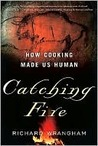 Catching Fire by Richard W. Wrangham