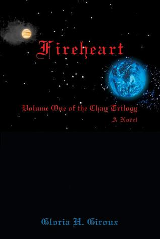 Fireheart (Chay Trilogy, #1)