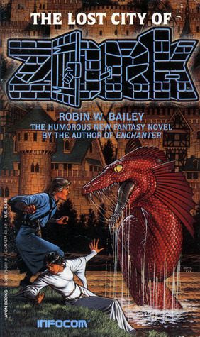The Lost City of Zork by Robin Wayne Bailey
