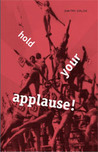 Hold Your Applause!