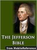 The Jefferson Bible, or The Life and Morals of Jesus of Nazareth
