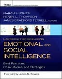 Handbook for Developing Emotional and Social Intelligence by Marcia Hughes