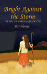 Bright Against the Storm (The Epic of Karolan, #1)
