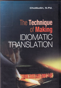 The Technique of Making idiomatic Translation by Choliludin