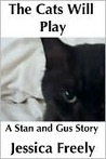 The Cats Will Play (A Stan and Gus Story)