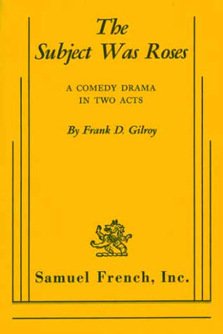 The Subject Was Roses by Frank D. Gilroy