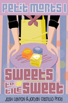 Sweets to the Sweet (Petit Morts, #1-5)