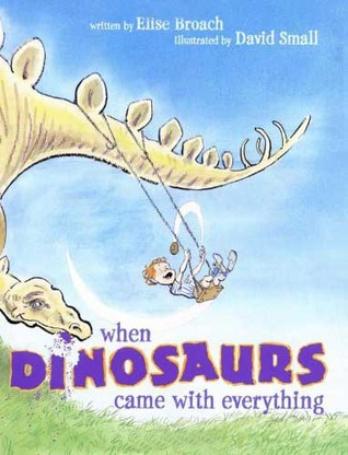When Dinosaurs Came with Everything by Elise Broach