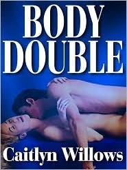 Body Double by Caitlyn Willows