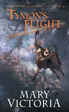 Tymon's Flight (Chronicles of the Tree, #1)