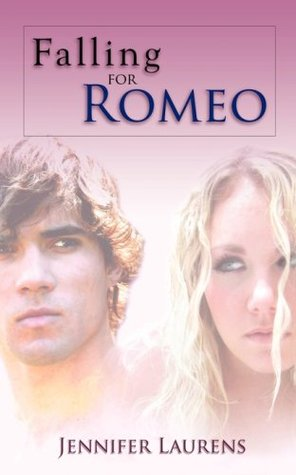 Falling for Romeo by Jennifer Laurens
