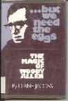 ...but we need the eggs: The Magic of Woody Allen