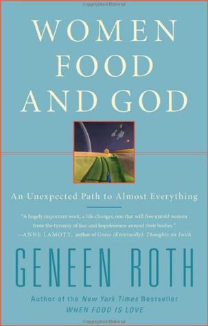 Women Food and God by Geneen Roth