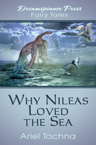 Why Nileas Loved the Sea by Ariel Tachna
