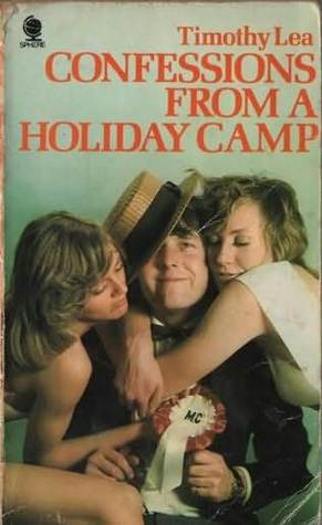 Confessions from a Holiday Camp by Timothy Lea