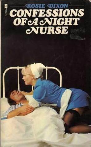 Confessions of a Night Nurse by Rosie Dixon