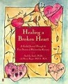 Healing A Broken Heart: A Guided Journal Through the Four Seasons of Relationship Recovery