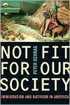 Not Fit for Our Society: Immigration and Nativism in America