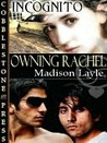 Owning Rachel [Incognito Book 2]