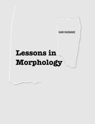 Lessons in Morphology