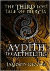 Aydith the Aetheling (Lost Tales of Mercia, #3)