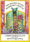 You Ought to See Herbert's House by Doris Herold Lund