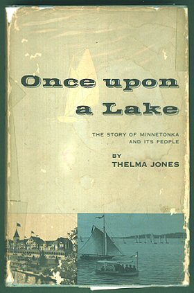 Once Upon a Lake : A History of Lake Minnetonka and It's People
