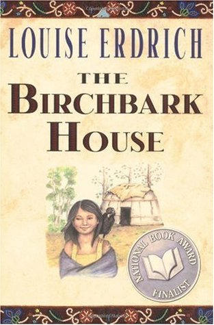 The Birchbark House by Louise Erdrich — Reviews, Discussion ...
