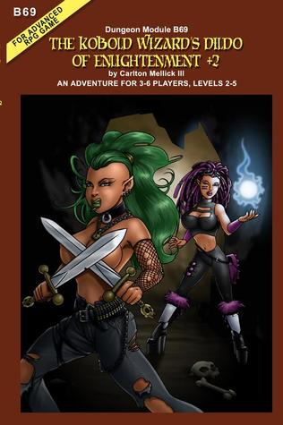 The Kobold Wizard's Dildo of Enlightenment +2 (an Adventure f... by Carlton Mellick III