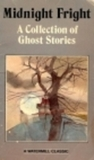 Midnight Fright: A Collection of Ghost Stories