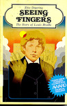 Seeing Fingers: The Story of Louis Braille