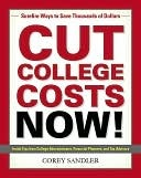 Cut College Costs Now! by Corey Sandler