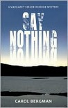 Say Nothing: A Margaret Singer Murder Mystery
