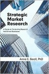 Strategic Market Research: A Guide to Conducting Research That Drives Businesses
