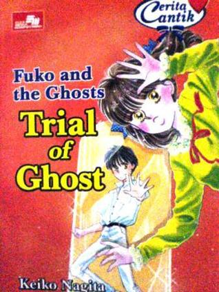 Fuko and the Ghosts : Trial of Ghost (Fuko and the Ghost #7)