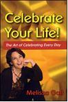 Celebrate Your Life! by Melissa Galt