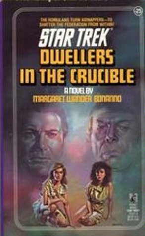 Dwellers in the Crucible by Margaret Wander Bonanno