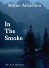 In the Smoke (Mayne Attraction, #2)