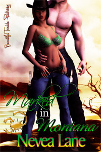 Marked in Montana by Nevea Lane