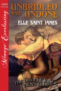 Unbridled and Undone by Elle Saint James