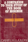 A Companion to Your Study of the Book of Mormon