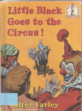 Little Black Goes to the Circus (Little Black Pony, #2)