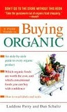 A Field Guide to Buying Organic a Field Guide to Buying Organic