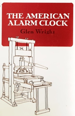 The American Alarm Clock by Glen Wright