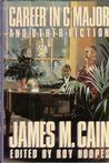 Career in C Major and Other Fiction by James M. Cain