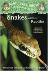 Snakes and Other Reptiles (Magic Tree House Research Guide, #23)