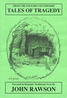 From The English Countryside:  Tales Of Tragedy: Narrated In Dramatic Traditional Verse