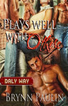 Plays Well With Others by Brynn Paulin