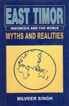East Timor, Indonesia and the World: Myths and Realities
